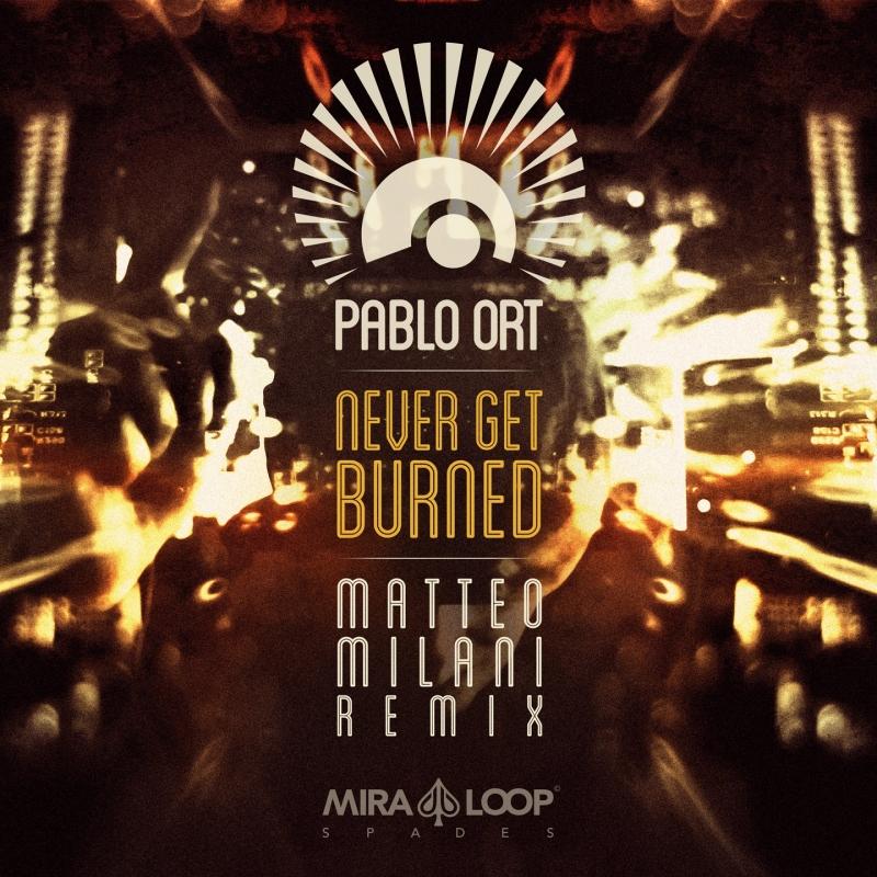 Never Get Burned (Matteo Milani Remix)   Miraloop Records